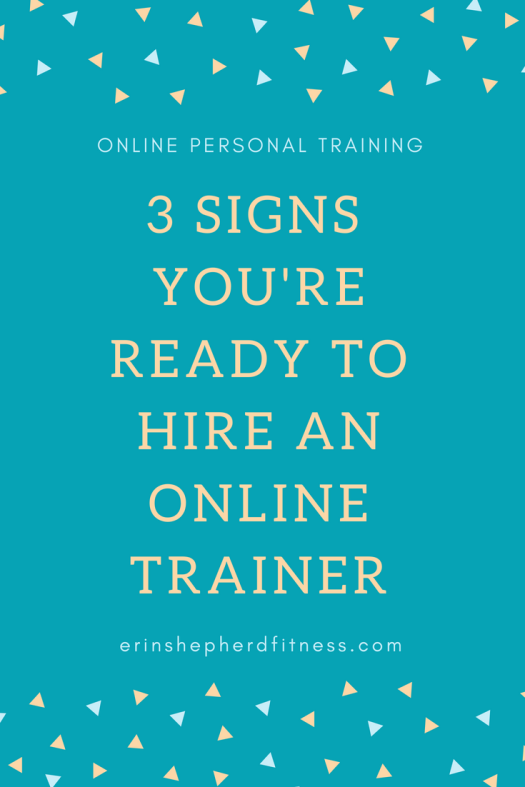 3 Signs You're Ready to hire an online trainer.png